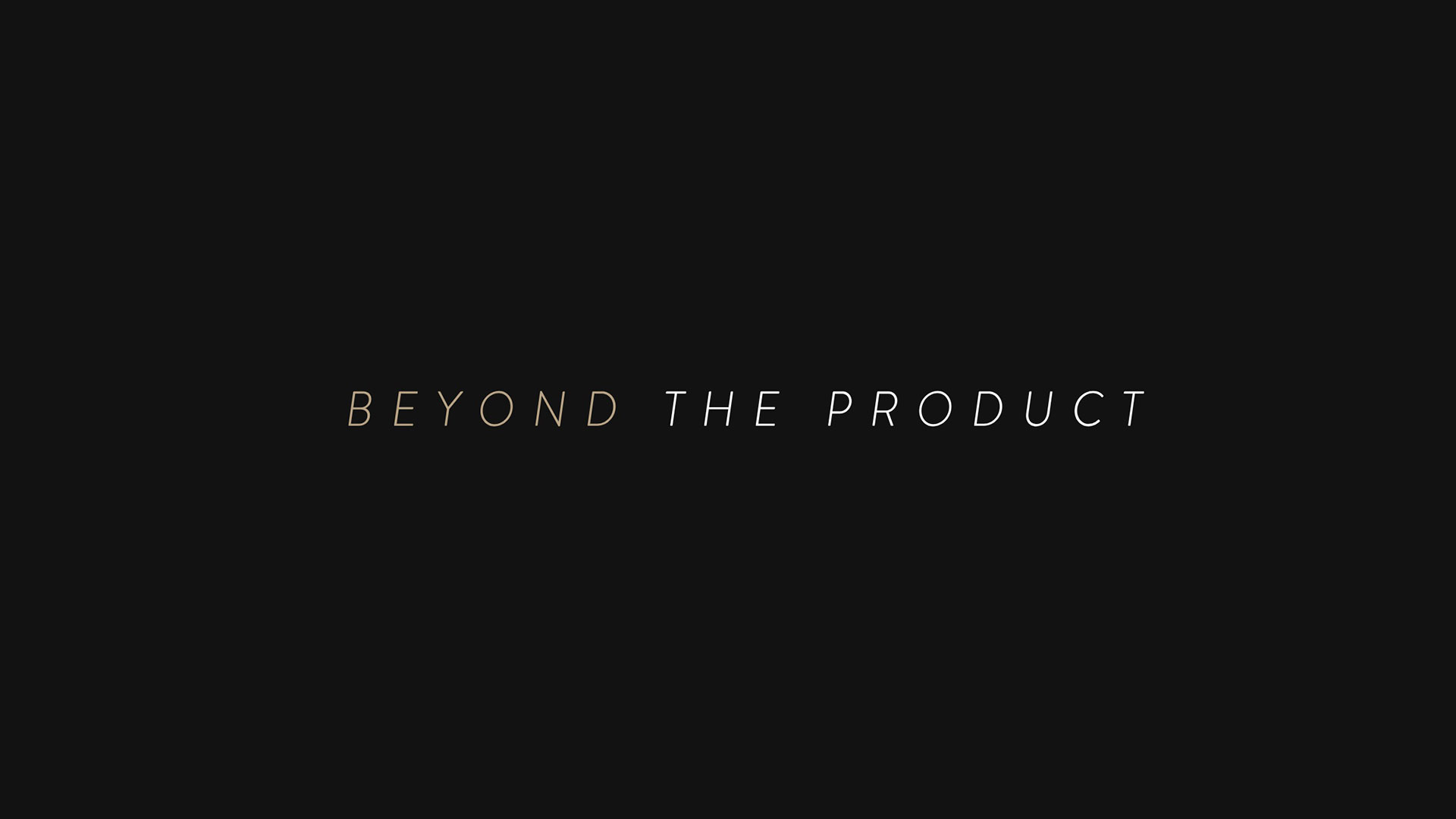 Beyond The Product