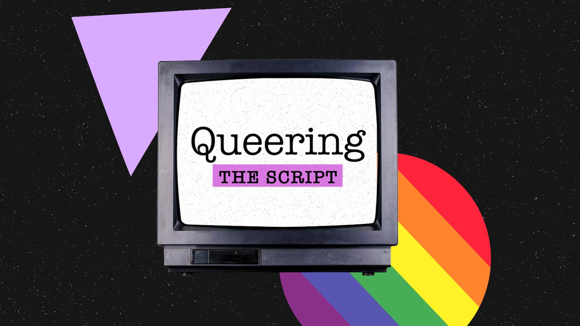 Queering the Script